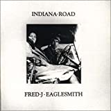 Indiana Roadby Fred Eaglesmith