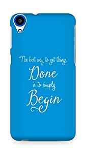 AMEZ the best way to get things done is to begin Back Cover For HTC Desire 820