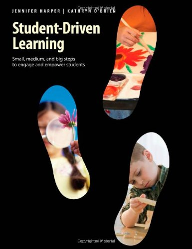 Student-Driven Learning: Small, Medium, and Big Steps to Engage and Empower Students