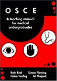 img - for OSCE: A Training Manual for Medical Undergraduates by Ruth Bird (2008-09-01) book / textbook / text book