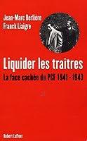 Liquider les traîtres : La face cachée du PCF, 1941-1943