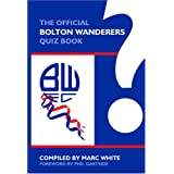 The Official Bolton Wanderers Quiz Bookby Marc White
