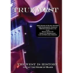 True West - The West Is History: Live At The House Of Blues
