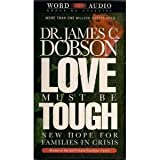 img - for Love Must Be Tough: New Hope for Families in Crisis by James C. Dobson (1983-01-01) book / textbook / text book