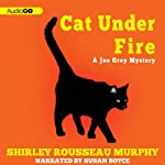 Cat Under Fire: A Joe Grey Mystery, Book 2 (       UNABRIDGED) by Shirley Rousseau Murphy Narrated by Susan Boyce