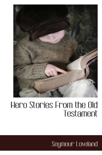 Hero Stories From the Old Testament