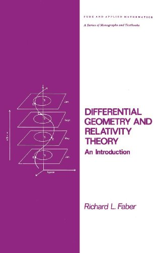 Differential Geometry and Relativity Theory: An Introduction (Chapman & Hall/CRC Pure and Applied Mathematics), by Richard L. Faber