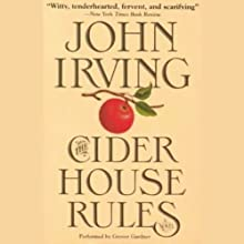 The Cider House Rules (       UNABRIDGED) by John Irving Narrated by Grover Gardner