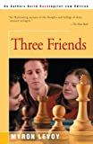 Three Friends (0595093523) by Levoy, Myron