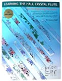 Learning the Hall Crystal Flute