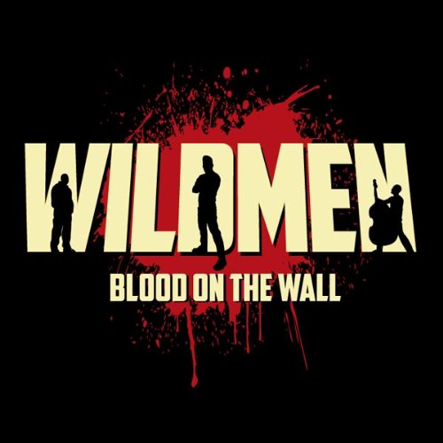 Wildmen - Blood on the Wall Ep