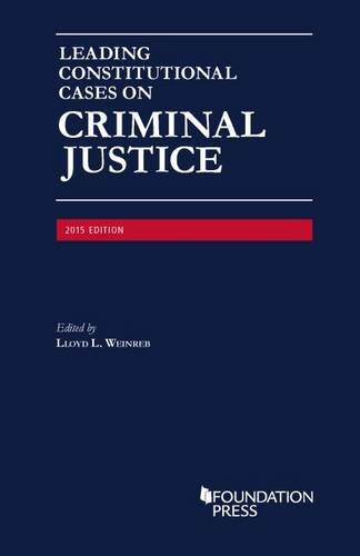 Leading Constitutional Cases on Criminal Justice (University Casebook Series)