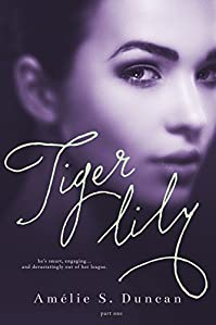 Tiger Lily: Part One by Amélie S. Duncan ebook deal