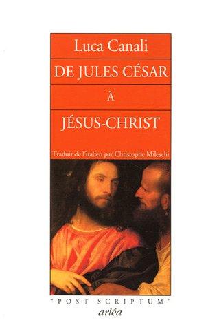 de-jules-cesar-a-jesus-christ-mysteres-atrocites-splendeurs-dun-siecle-qui-changea-le-cours-de-lhist