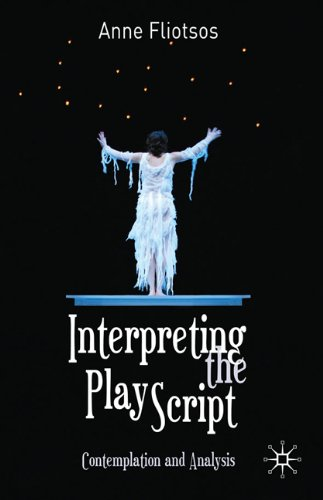 Interpreting the Play Script: Contemplation and Analysis, Anne L. Fliotsos