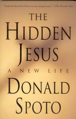 Hidden Jesus : A New Life, DONALD SPOTO