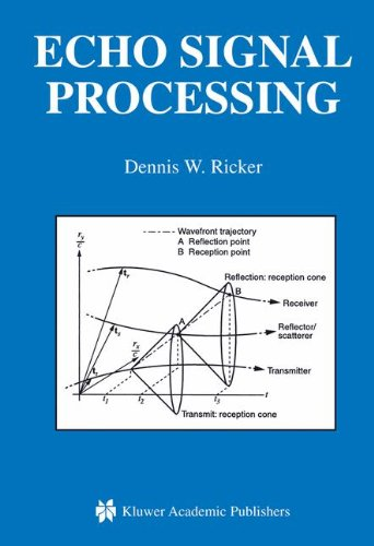 Echo Signal Processing (The Springer International Series In Engineering And Computer Science)