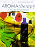 Chrissie Wildwood Bloomsbury Encyclopedia of Aromatherapy