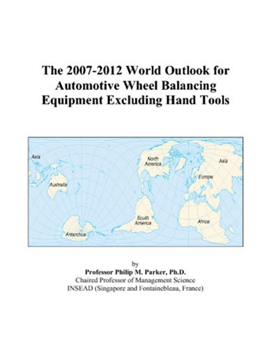 The 2007-2012 World Outlook for Automotive Wheel Balancing Equipment Excluding Hand Tools