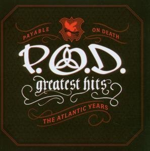 P.O.D. - Greatest Hits: The Atlantic Years - Zortam Music