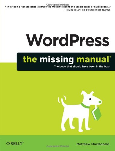 WordPress: The Missing Manual (Missing Manuals) by Matthew MacDonald