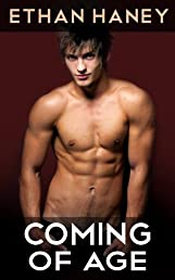 Coming of Age (A Hot Gay Sex Story)