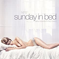 Sunday in Bed, Vol. 5 - Sexy Sounds for Lazy Lovers (Deluxe Version, exklusiv bei Amazon.de) [Explicit]