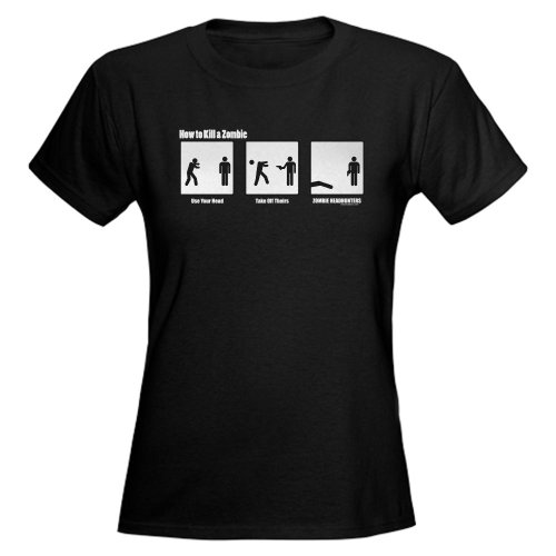 How to Kill a Zombie Humor Women's Dark T-Shirt by CafePress