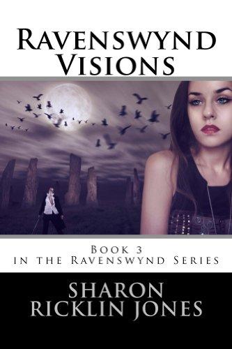 ebook: Ravenswynd Visions (Ravenswynd Series) Book 3 (B00F9G47W2)