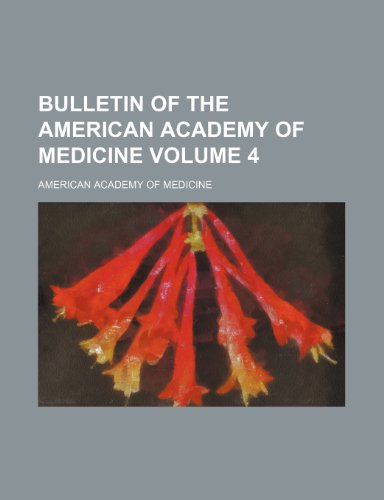 Bulletin of the American Academy of Medicine Volume 4
