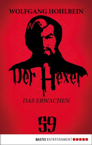 Wolfgang Hohlbein - Der Hexer 59: Das Erwachen. Roman (German Edition)