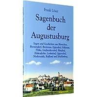 Sagenbuch der Augustusburg: Sagen und Geschichten aus Börnichen, Borstendorf, Breitenau, Eppendorf, Falkenau,...