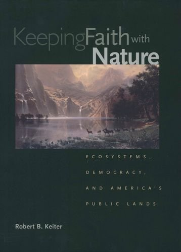Keeping Faith with Nature: Ecosystems, Democracy, and America