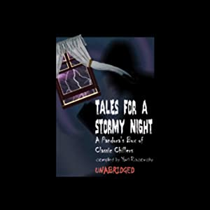 Tales for a Stormy Night: A Pandora's Box of Classic Chillers | [Edgar Allan Poe, Robert Louis Stevenson, Edith Wharton, Henry James, more]