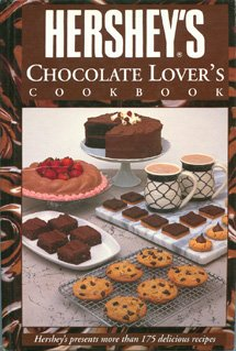 Hershey's Chocolate Lover's Cookbook