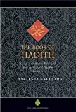 img - for The Book of Hadith: Sayings of the Prophet Muhammad from the Mishkat al Masabih [Paperback] [2008] 1 Ed. Charles Le Gai Eaton, Jeremy Henzell-Thomas book / textbook / text book