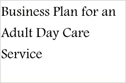 How to Write a Business Plan for Starting a Day Care Center