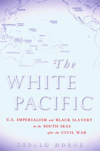 White Pacific: U.s. Imperialism and Black Slavery