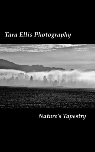 Tara Ellis - Tara Ellis Photography; Nature's Tapestry (English Edition)