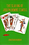 img - for The Slaying Of Joseph Bowne Elwell book / textbook / text book