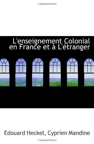 L'Enseignement Colonial En France Et À L'Étranger (French Edition)