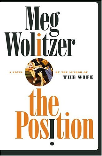 The Position: A Novel, Meg Wolitzer