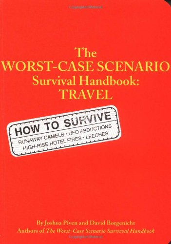 The Worst-case Scenario Travel Handbook (Worst-Case Scenario Survival Handbooks)
