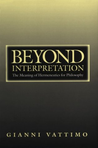 Beyond Interpretation: The Meaning of Hermeneutics for Philosophy