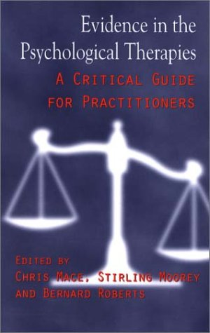 Evidence in the Psychological Therapies: A Critical Guidance for Practitioners
