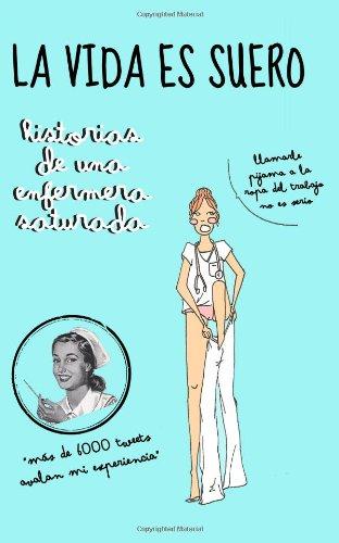 la vida es suero historias de una enfermera saturada pdf
