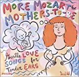 Set Your Life to Music More Mozart for Mothers-To-Be