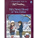 He's Never Heard of You, Either (0030491967) by Trudeau, G. B.