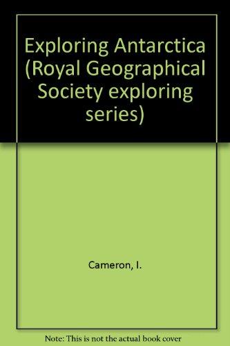 exploring-antarctica-royal-geographical-society-exploring-series