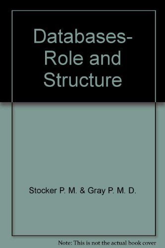 Databases - Role and Structure: An Advanced Course